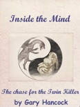 Inside the Mind: The Chase for the Twin Killer book summary, reviews and download