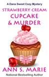 Strawberry Cream Cupcake & Murder book summary, reviews and download