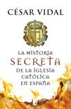 La historia secreta de la iglesia católica book summary, reviews and download