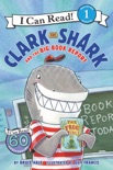 Clark the Shark and the Big Book Report book summary, reviews and download