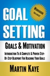 Goal Setting (Workbook Included): Goals and Motivation book summary, reviews and download