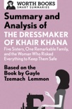 Summary and Analysis of the Dressmaker of Khair Khana: Five Sisters, One Remarkable Family, and the Woman Who Risked Everything to Keep Them Safe book summary, reviews and downlod