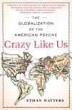 Crazy Like Us book summary, reviews and download
