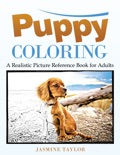 Puppy Coloring: A Realistic Picture Reference Book for Adults book summary, reviews and download