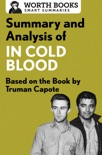 Summary and Analysis of In Cold Blood: A True Account of a Multiple Murder and Its Consequences book summary, reviews and downlod