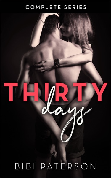 Thirty Days - Complete Series by Bibi Paterson Book Summary, Reviews and E-Book Download