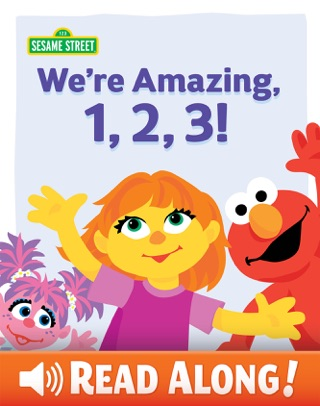 We're Amazing, 1, 2, 3! (Sesame Street) by Sesame Workshop book summary, reviews and downlod