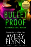 Bullet Proof: A MacKenzie Family Novella book summary, reviews and downlod