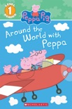 Around the World with Peppa (Peppa Pig) book summary, reviews and download