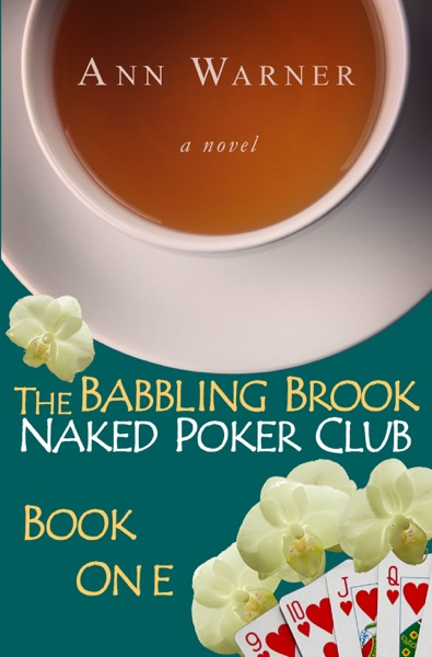 The Babbling Brook Naked Poker Club: Book One by Ann Warner Book Summary, Reviews and E-Book Download