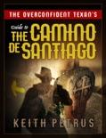 Guide to the Camino de Santiago book summary, reviews and download