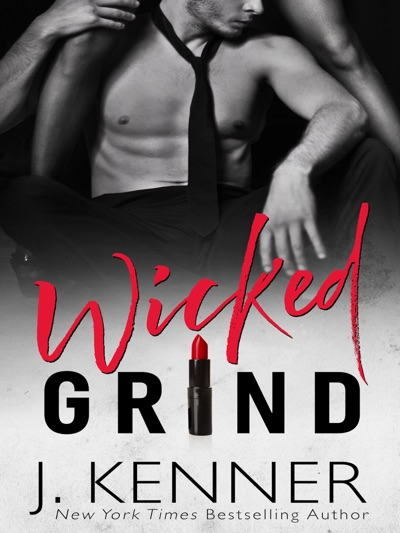 Wicked Grind by J. Kenner Book Summary, Reviews and E-Book Download
