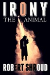 Irony: The Animal book summary, reviews and download