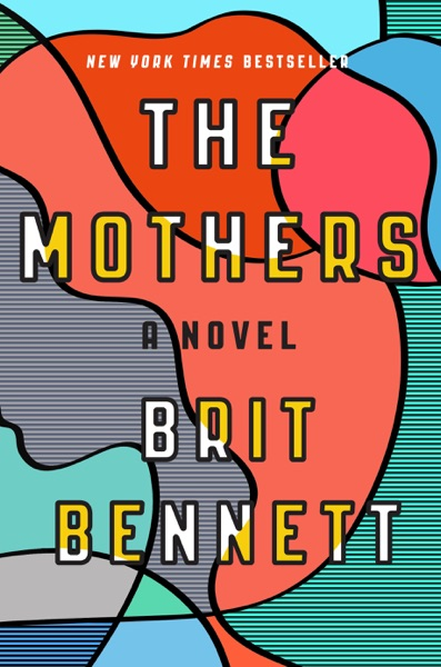 The Mothers by Brit Bennett Book Summary, Reviews and E-Book Download