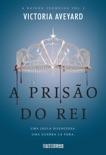 A prisão do rei book summary, reviews and downlod