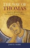 The Way of Thomas: Insights for Spiritual Living from the Gnostic Gospel of Thomas book summary, reviews and download