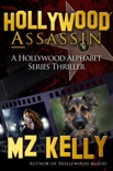 Hollywood Assassin: A Hollywood Alphabet Series Thriller book summary, reviews and download