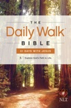 The Daily Walk Bible NLT: 31 Days with Jesus book summary, reviews and download