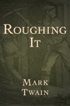 Roughing It book summary, reviews and download