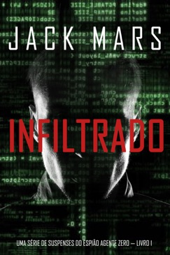Infiltrado: Uma série de suspenses do espião Agente Zero — Livro nº1 E-Book Download