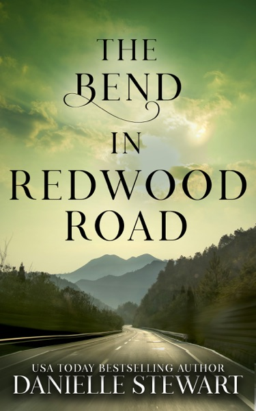 The Bend in Redwood Road by Danielle Stewart Book Summary, Reviews and E-Book Download