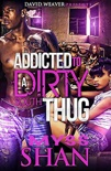 Addicted to A Dirty South Thug book summary, reviews and download