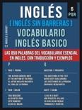 Inglés (Inglés Sin Barreras) Vocabulario Inglés Basico - 6 - PQR book summary, reviews and downlod
