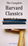 The Complete Harvard Classics - ALL 71 Volumes book summary, reviews and downlod