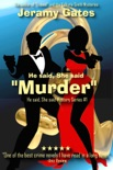 "He said, She said ""Murder"" book summary, reviews and download"