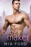 Baby Maker book summary, reviews and downlod