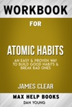 Atomic Habits: An Easy & Proven Way to Build Good Habits & Break Bad Ones by James Clear (Max Help Workbooks) book summary, reviews and downlod