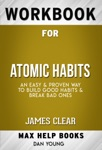 Atomic Habits: An Easy & Proven Way to Build Good Habits & Break Bad Ones by James Clear (Max Help Workbooks)