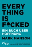 Everything is F****d book summary, reviews and downlod