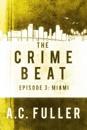 The Crime Beat: Miami