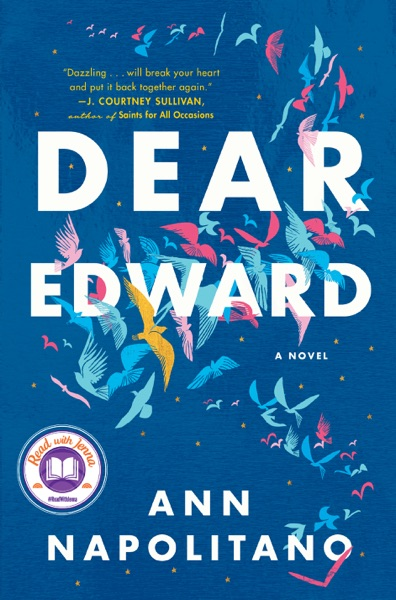 Dear Edward by Ann Napolitano Book Summary, Reviews and E-Book Download