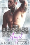 The Billionaire Takes Charge of His Angel: MC Biker Romance book summary, reviews and downlod