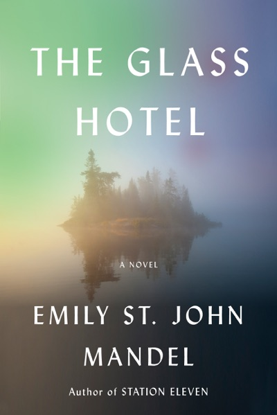 The Glass Hotel by Emily St. John Mandel Book Summary, Reviews and E-Book Download