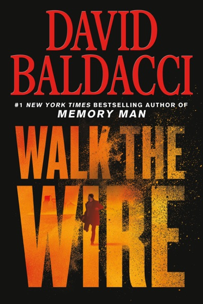 Walk the Wire by David Baldacci Book Summary, Reviews and E-Book Download