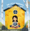 The Little Mandarin Fights the Germs book summary, reviews and download