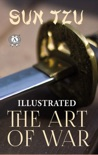 Sun Tzu - The Art of War (Illustrated) book summary, reviews and downlod