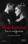Blackstone. Tra le tue braccia book summary, reviews and downlod