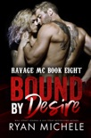 Bound by Desire (Ravage MC #7) (Bound #2) book summary, reviews and downlod