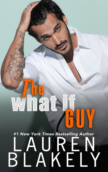 The What If Guy by Lauren Blakely Book Summary, Reviews and E-Book Download
