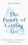 The Power of Letting Go book summary, reviews and download