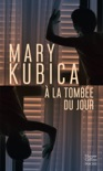 À la tombée du jour book summary, reviews and downlod