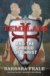 The Templars and the Shroud of Christ book summary, reviews and download