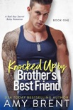 Knocked Up by Brother's Best Friend book summary, reviews and downlod