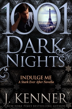 Indulge Me: A Stark Ever After Novella E-Book Download