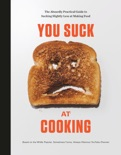 You Suck at Cooking book summary, reviews and download