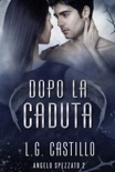 Dopo La Caduta (Angelo Spezzato #2) book summary, reviews and downlod